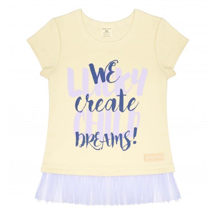 Футболки и топы Lucky Child Футболка для девочки Создаем мечты