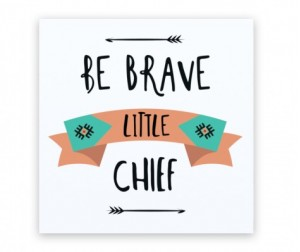 Continent Decor Картина Be brave little chief